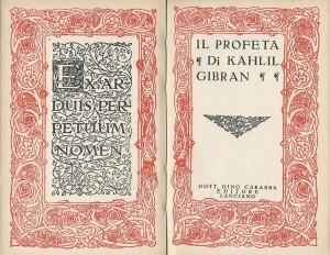 La prima edizione italiana Kahlil Gibran, IL PROFETA, preface by Augusto Mancini, translated by E. Niosi-Risos, Lanciano, Gino Carabba, 1936