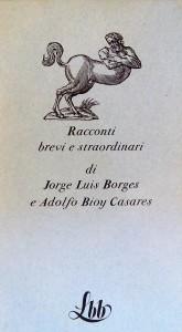 4copertina-dei-racconti-brevi-e-straordinari-di-j-l-borges-e-a-bioy-casares-fmr-1973