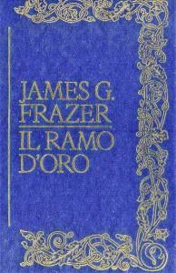 sir-frazer-james-g-il-ramo-doro-uno-studio-sulla-magia-e-sulla-religione-1915-1922
